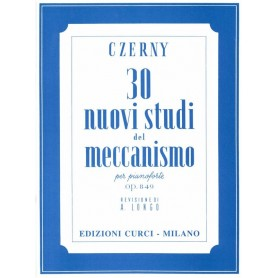 CZERNY 30 Nuovi Studi del Meccanismo Op. 849 per Pianoforte (Longo)