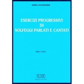 Esercizi progressivi di solfeggi parlati e cantati Primo Corso