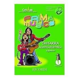 PRIMA MUSICA : CHITARRA ACUSTICA / ELETTRICA A PLETTRO VOL 1