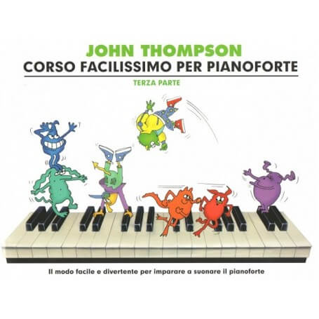 Corso Facilissimo di Pianoforte Parte Terza J.Thompson - vaiconlasigla; strumenti musicali; vaiconlasigla shop; vaiconla