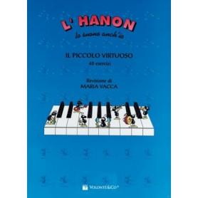 L'HANON LO SUONO ANCH'IO - IL PICCOLO VIRTUOSO 40 ESERCIZI M. VACCA