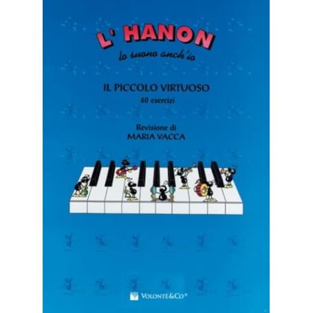 L'HANON LO SUONO ANCH'IO - IL PICCOLO VIRTUOSO 40 ESERCIZI M. VACCA - vaiconlasigla; strumenti musicali; vaiconlasigla s