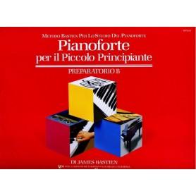Bastien Pianoforte per il piccolo principiante Preparatorio B