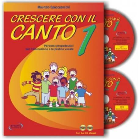 Crescere con il canto. Con 2 CD Audio. Vol. 1