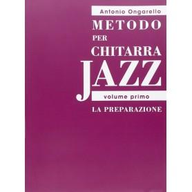 Metodo per Chitarra Jazz (vol.I) La Preparazione di ONGARELLO A.