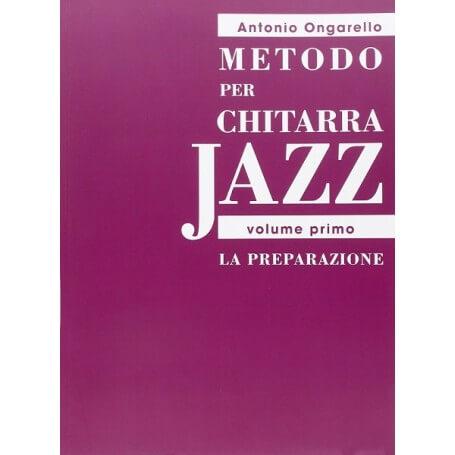 Metodo per Chitarra Jazz (vol.I) La Preparazione di ONGARELLO A. - vaiconlasigla; strumenti musicali; vaiconlasigla shop